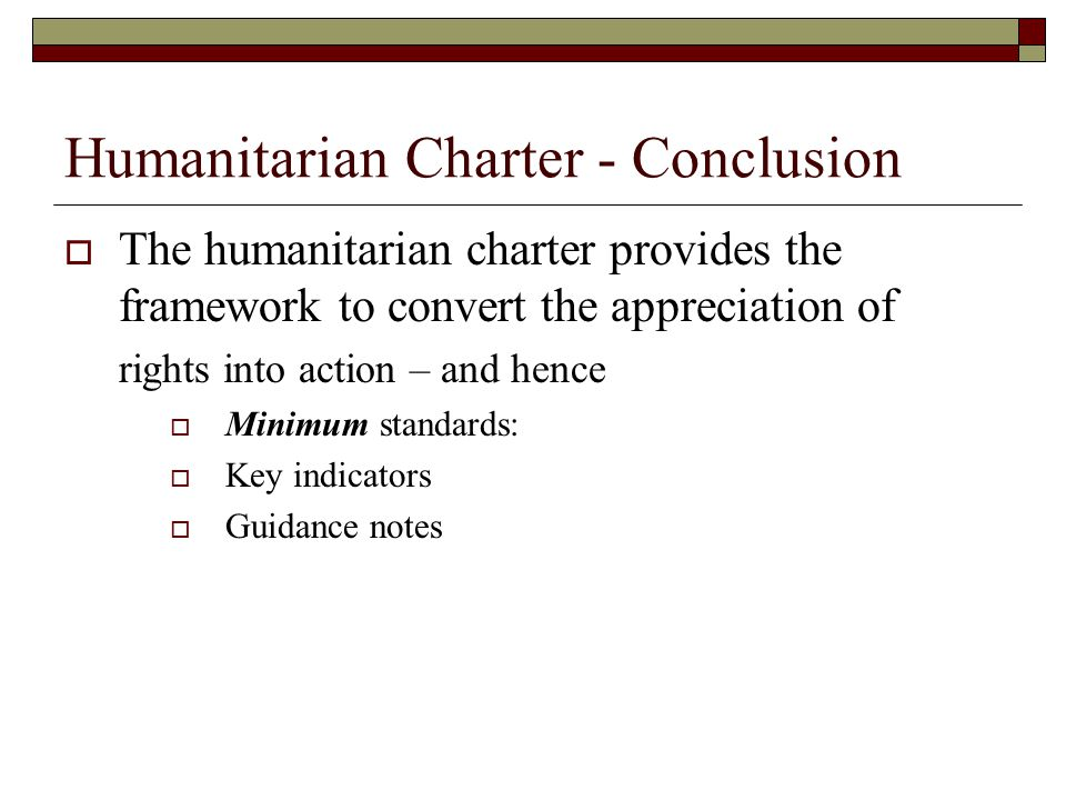 Humanitarian Charter - Conclusion