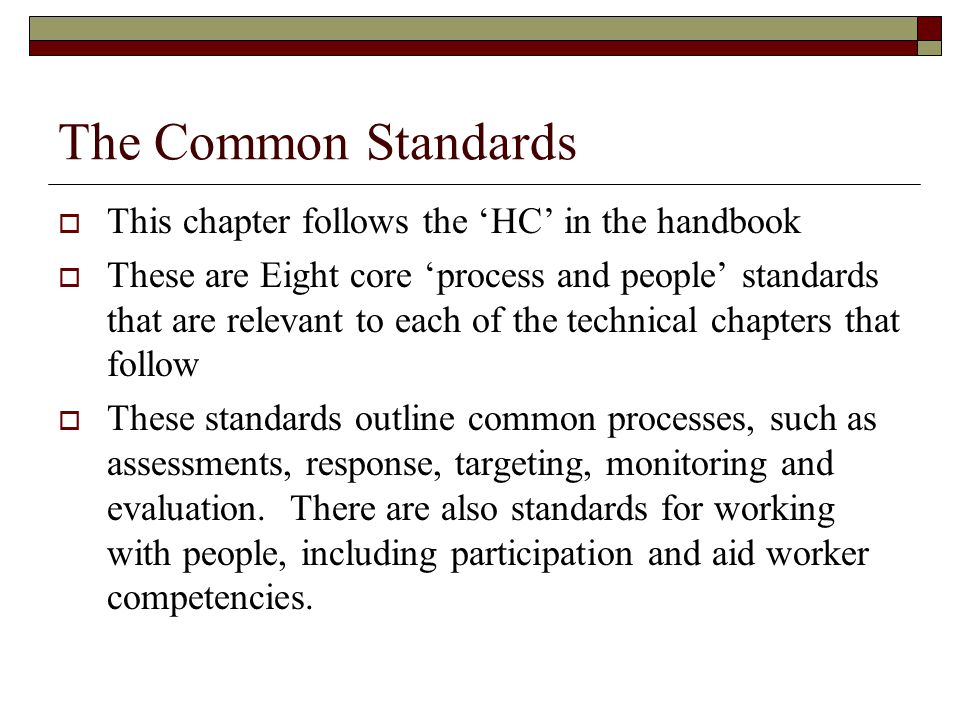 The Common Standards This chapter follows the 'HC' in the handbook
