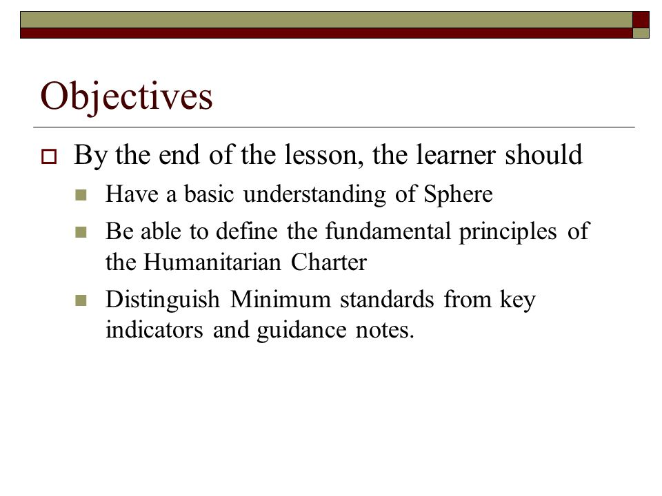 Objectives By the end of the lesson, the learner should