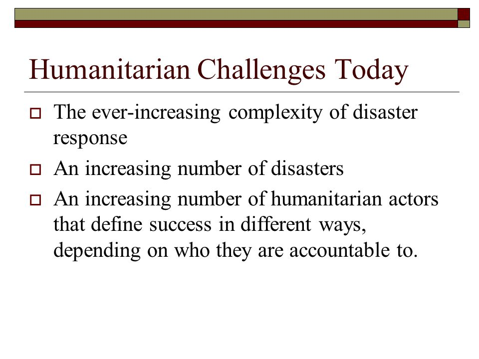 Humanitarian Challenges Today