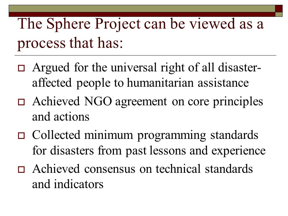 The Sphere Project can be viewed as a process that has: