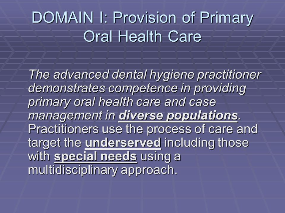 DOMAIN I: Provision of Primary Oral Health Care