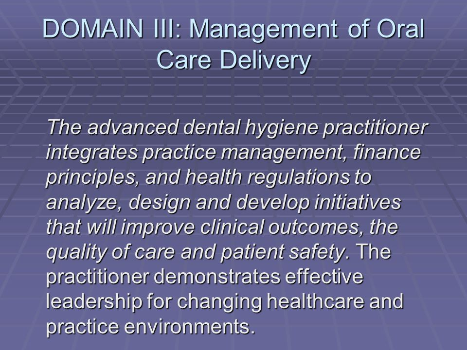 DOMAIN III: Management of Oral Care Delivery