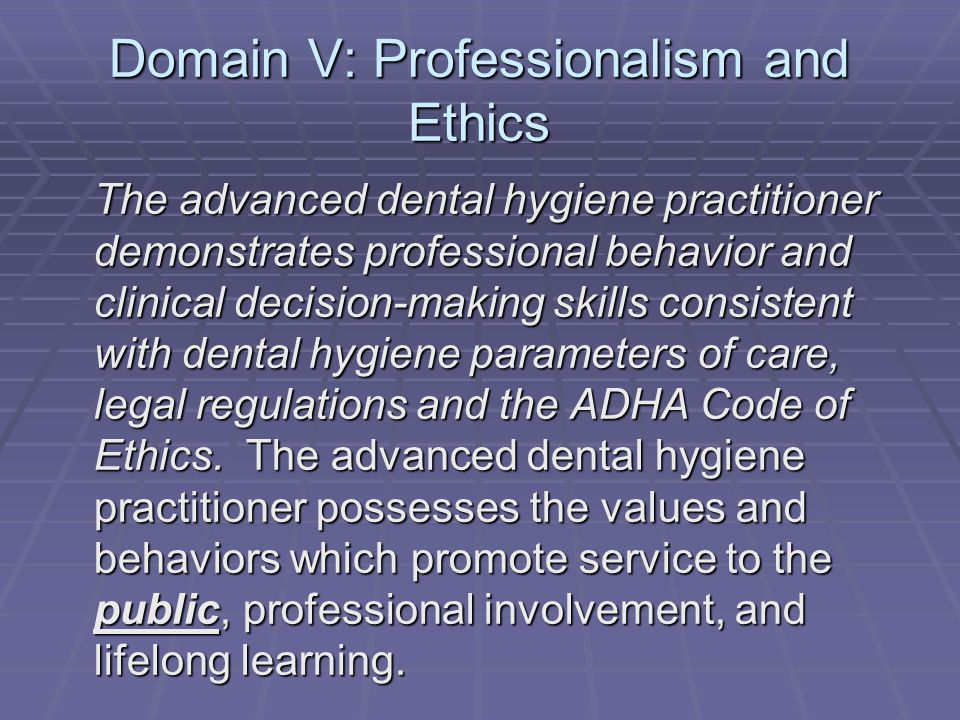 Domain V: Professionalism and Ethics