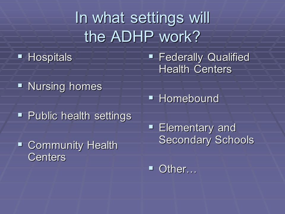 In what settings will the ADHP work