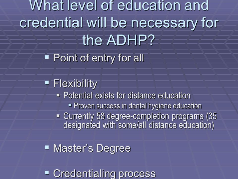 What level of education and credential will be necessary for the ADHP