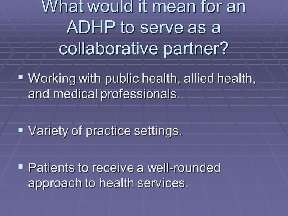What would it mean for an ADHP to serve as a collaborative partner