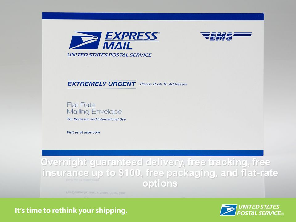 EXPRESS MAIL Our fastest service that guaranteed overnight to most destinations.