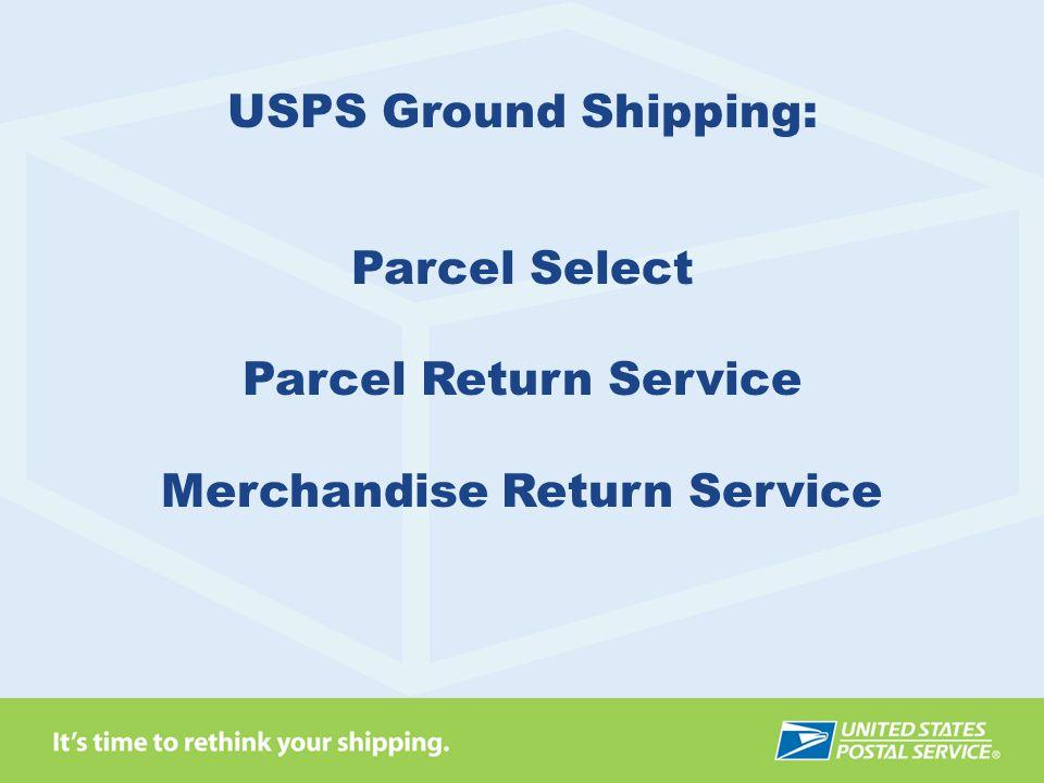 Parcel Select Parcel Return Service Merchandise Return Service