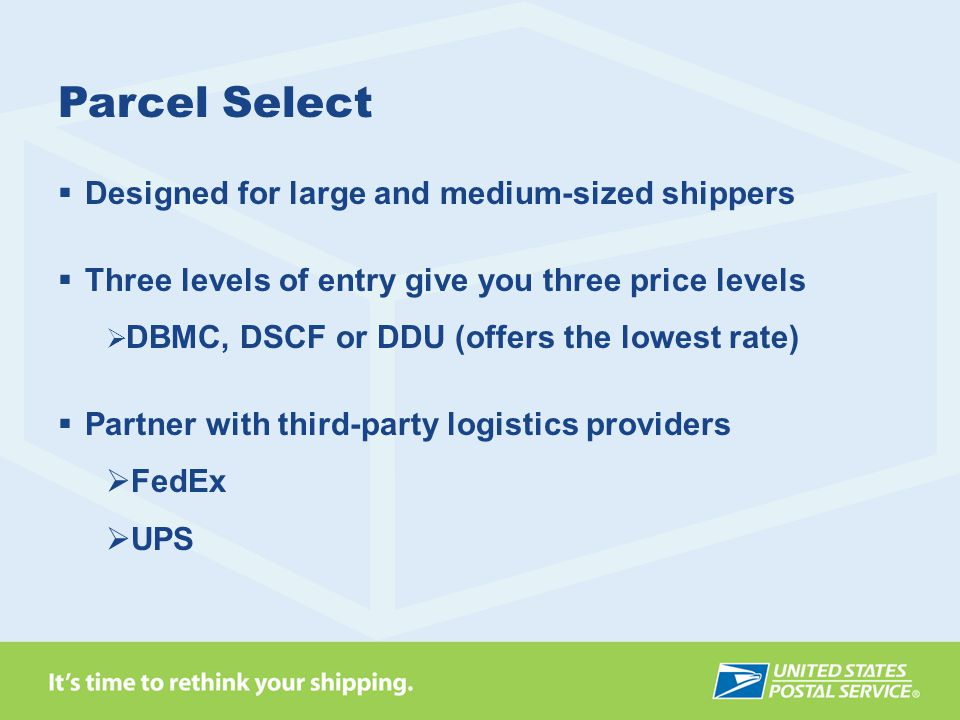 Parcel Select Designed for large and medium-sized shippers
