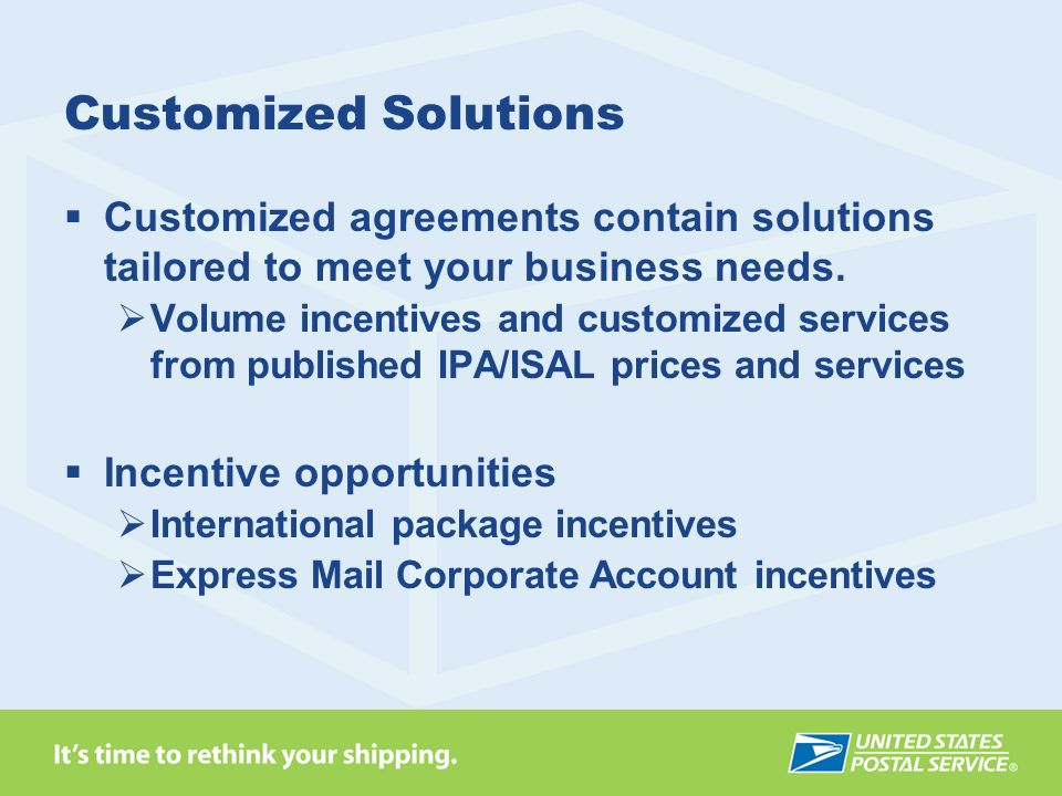 Customized Solutions Customized agreements contain solutions tailored to meet your business needs.