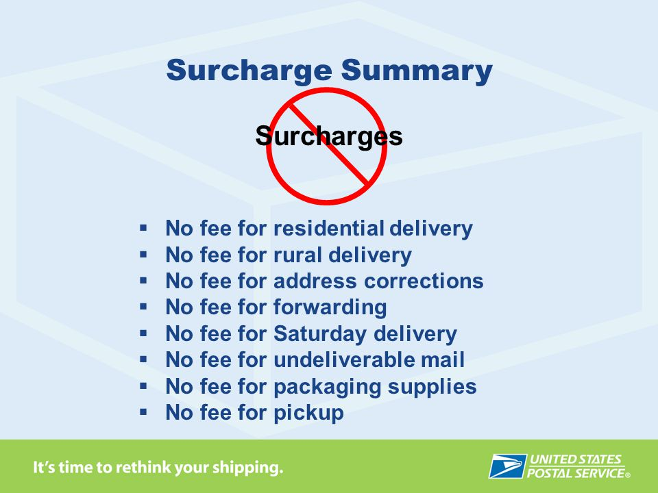 Surcharge Summary Surcharges No fee for residential delivery