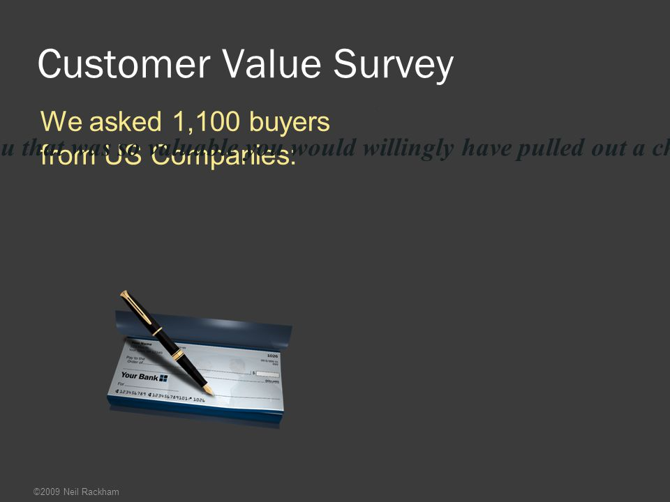 Customer Value Survey We asked 1,100 buyers from US Companies: