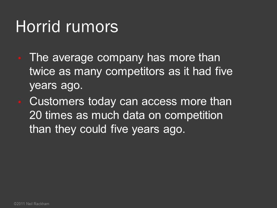 Horrid rumors The average company has more than twice as many competitors as it had five years ago.