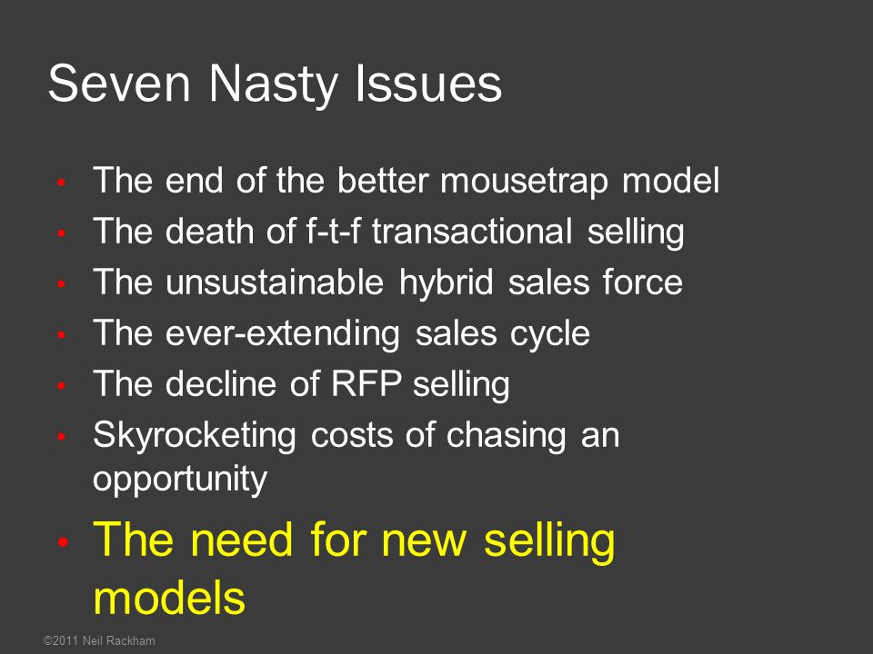 Seven Nasty Issues The need for new selling models