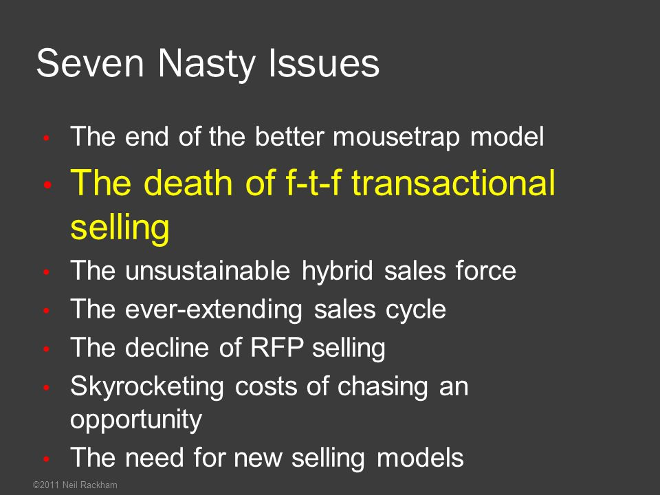 Seven Nasty Issues The death of f-t-f transactional selling