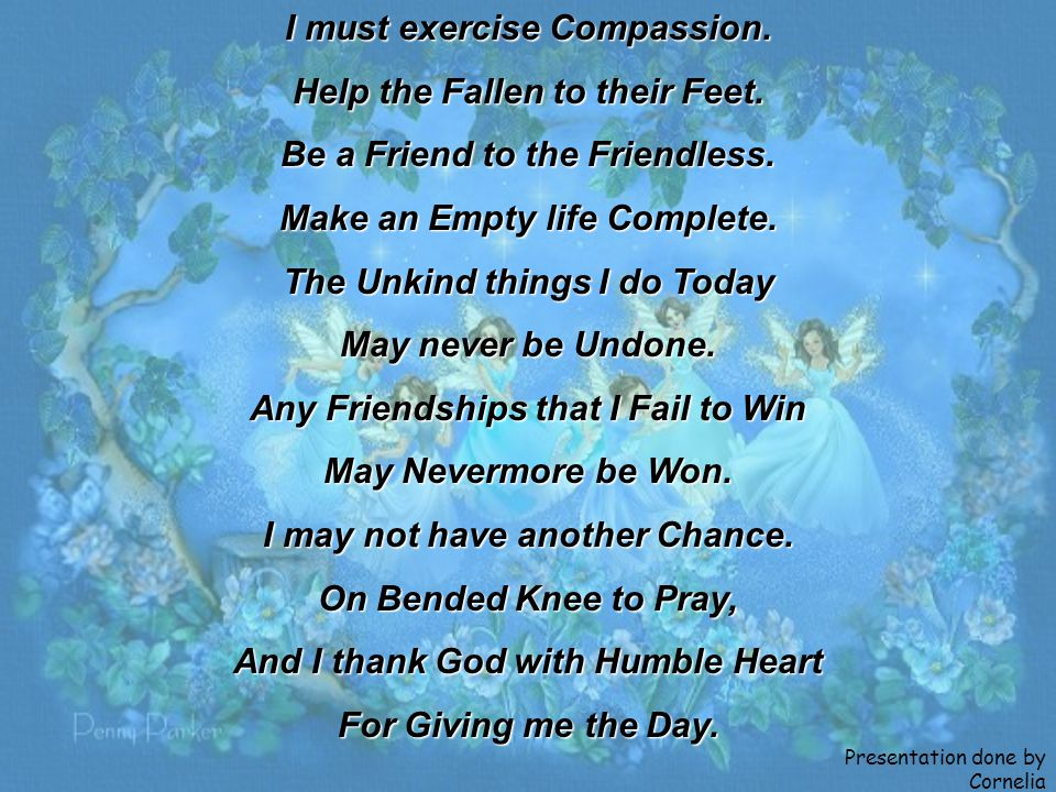 I must exercise Compassion. Help the Fallen to their Feet.