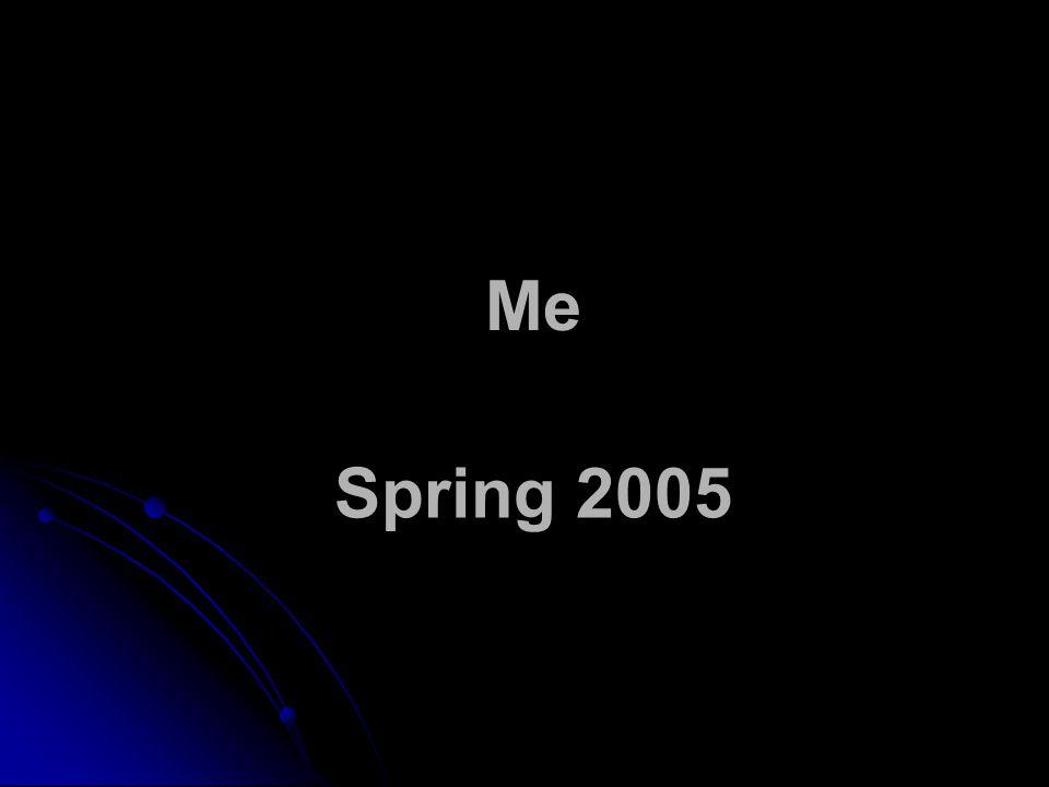 Me Spring 2005