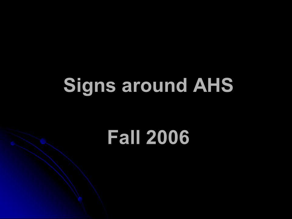 Signs around AHS Fall 2006
