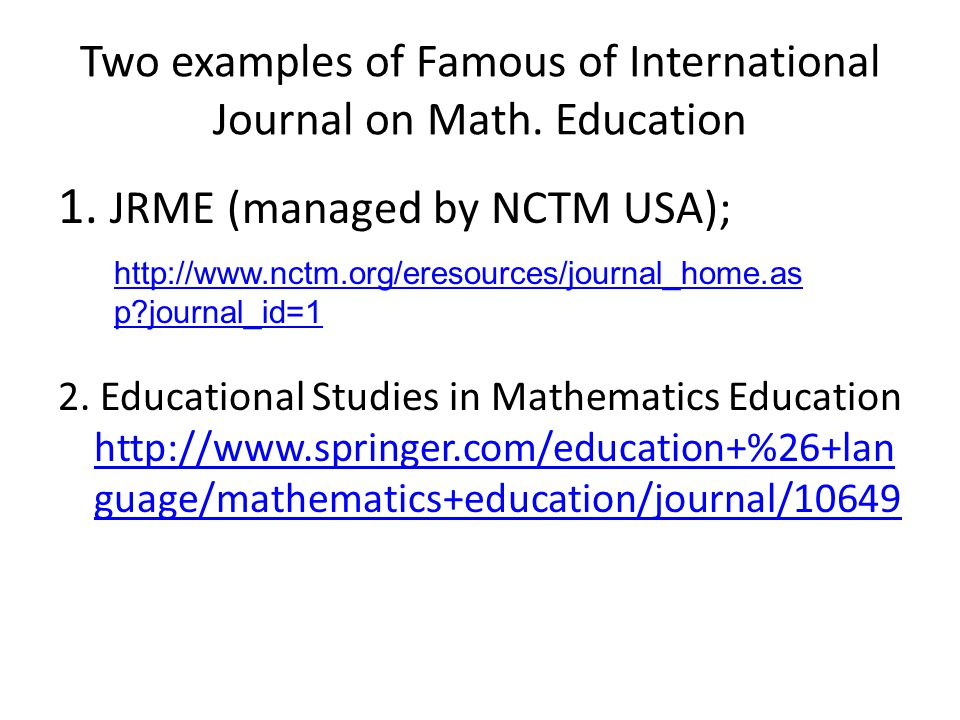 Two examples of Famous of International Journal on Math. Education