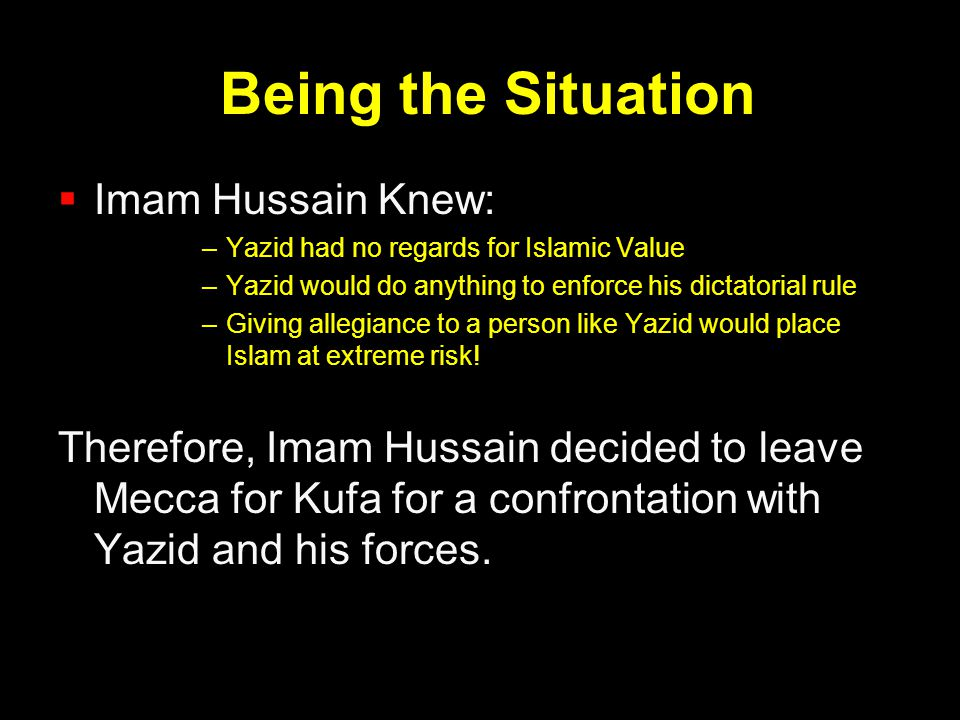 Being the Situation Imam Hussain Knew: