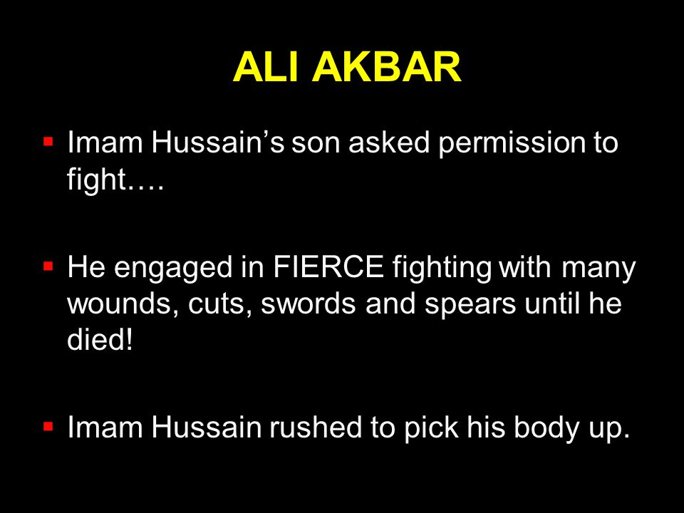 ALI AKBAR Imam Hussain's son asked permission to fight….