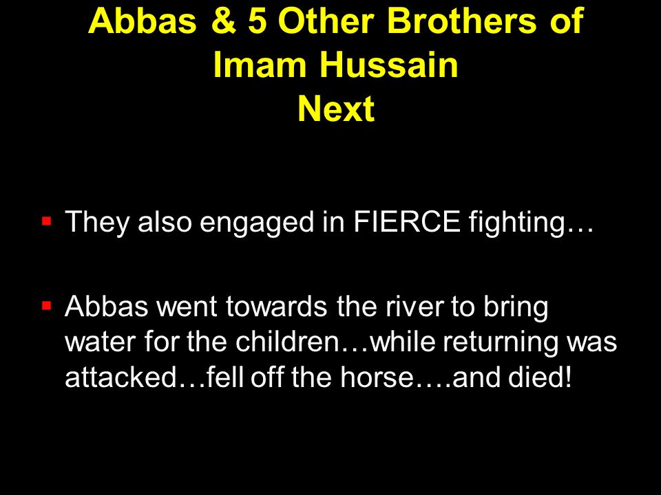 Abbas & 5 Other Brothers of Imam Hussain Next