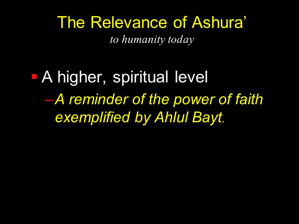 The Relevance of Ashura' to humanity today