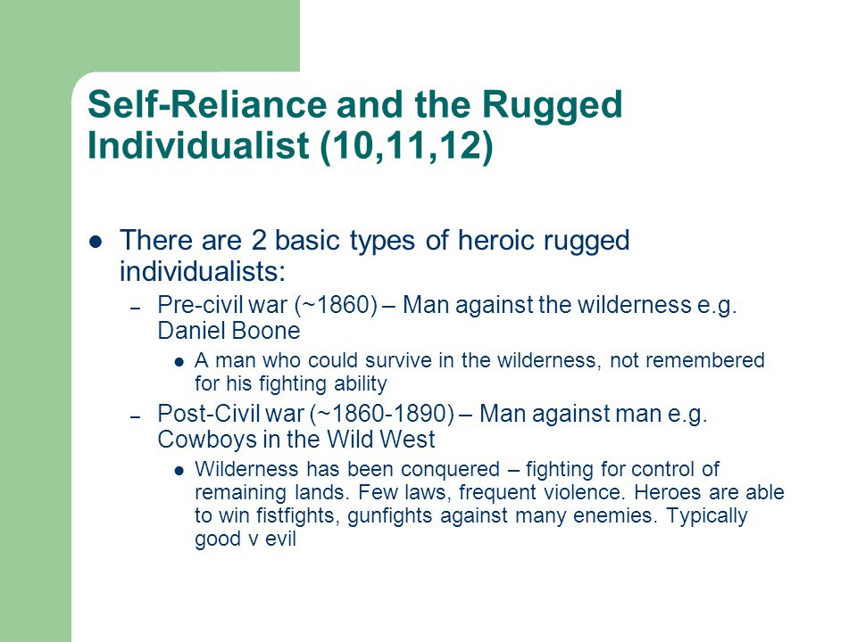 Self-Reliance and the Rugged Individualist (10,11,12)