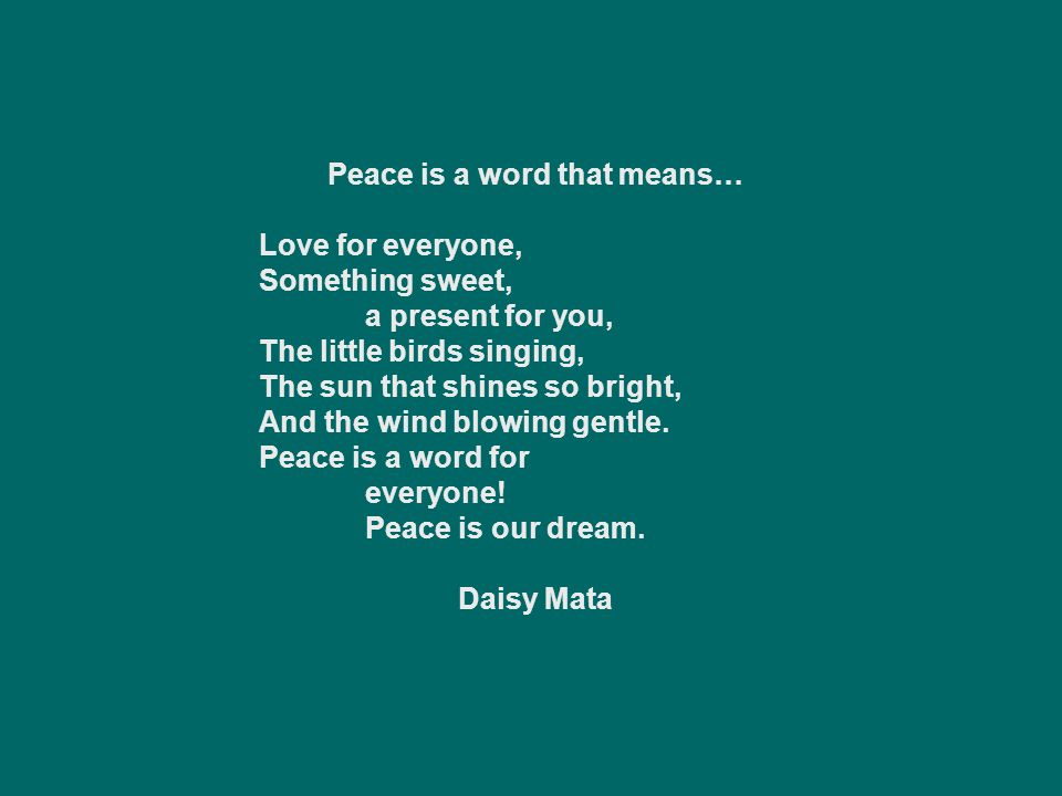 Peace is a word that means…