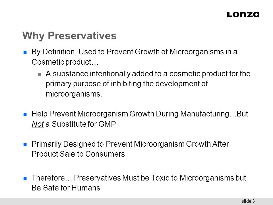 Why Preservatives By Definition, Used to Prevent Growth of Microorganisms in a Cosmetic product…