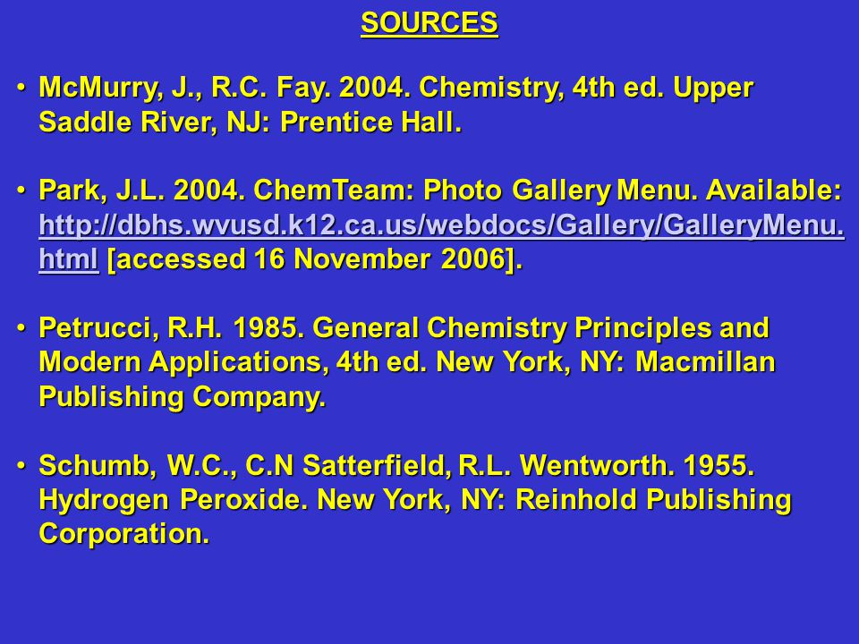 SOURCES McMurry, J., R.C. Fay. 2004. Chemistry, 4th ed. Upper Saddle River, NJ: Prentice Hall.