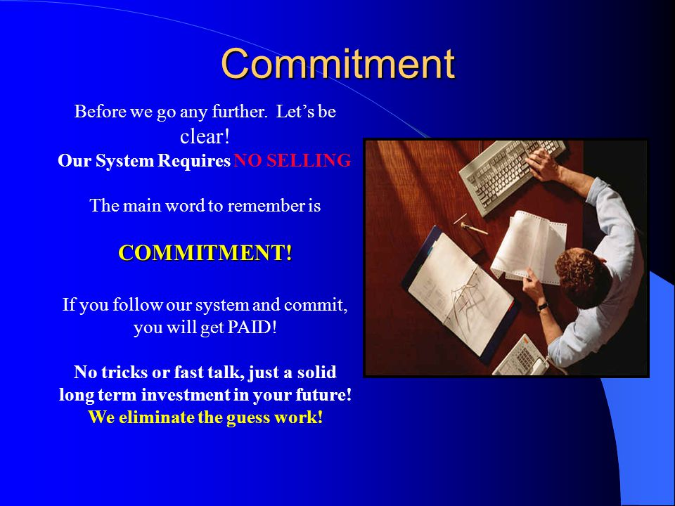 Commitment COMMITMENT! Before we go any further. Let's be clear!