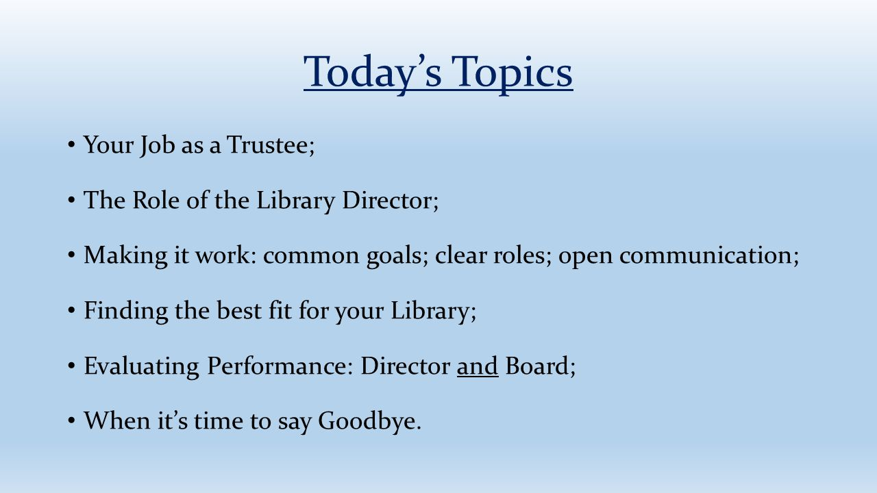 Today's Topics Your Job as a Trustee;