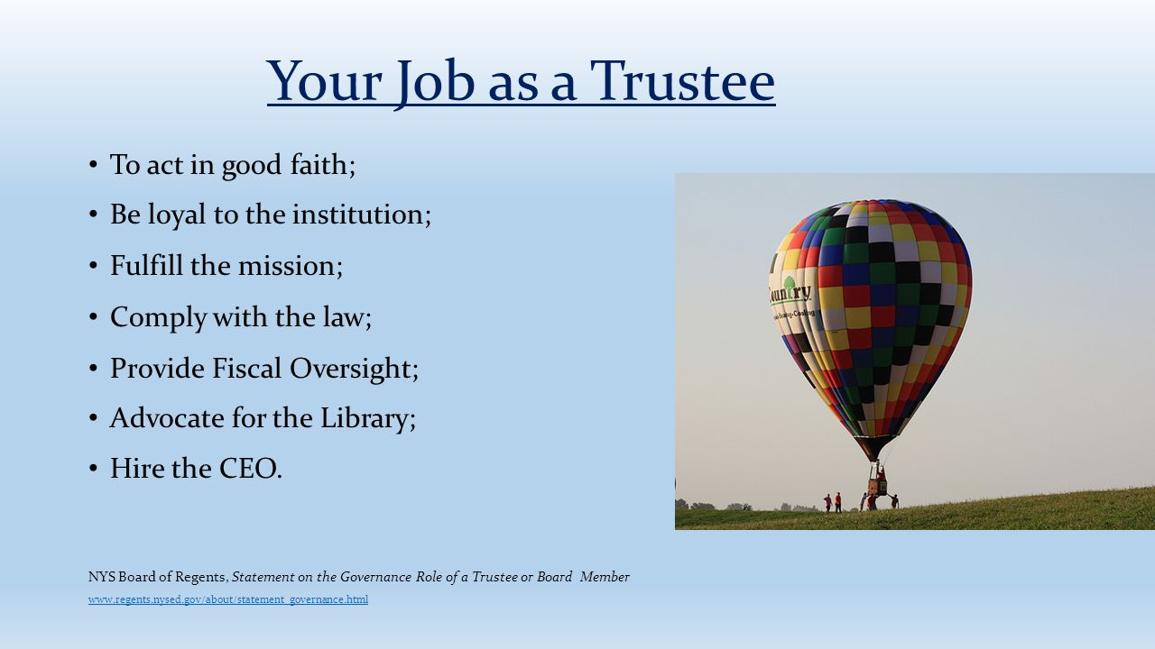 Your Job as a Trustee To act in good faith;