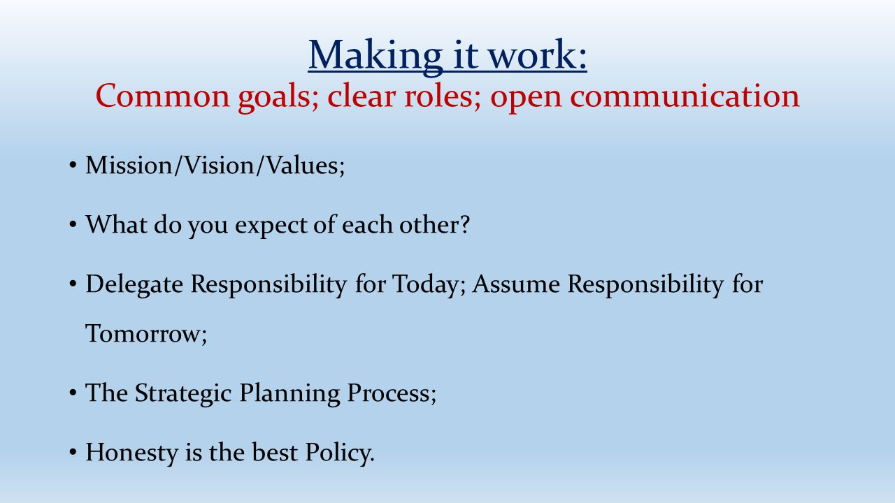 Making it work: Common goals; clear roles; open communication