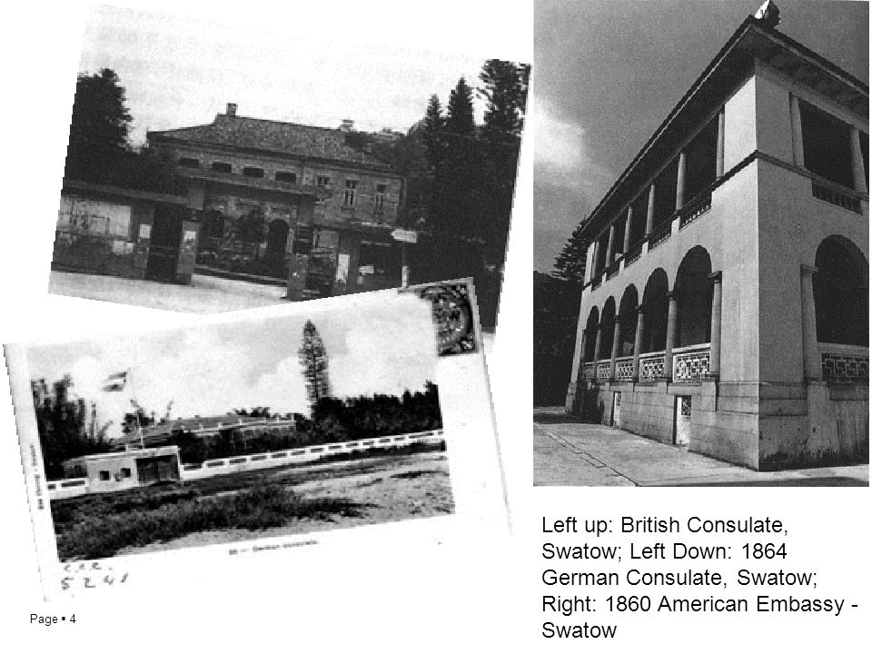 Left up: British Consulate, Swatow; Left Down: 1864 German Consulate, Swatow; Right: 1860 American Embassy - Swatow