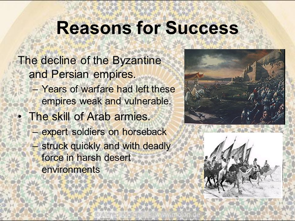 Reasons for Success The decline of the Byzantine and Persian empires.