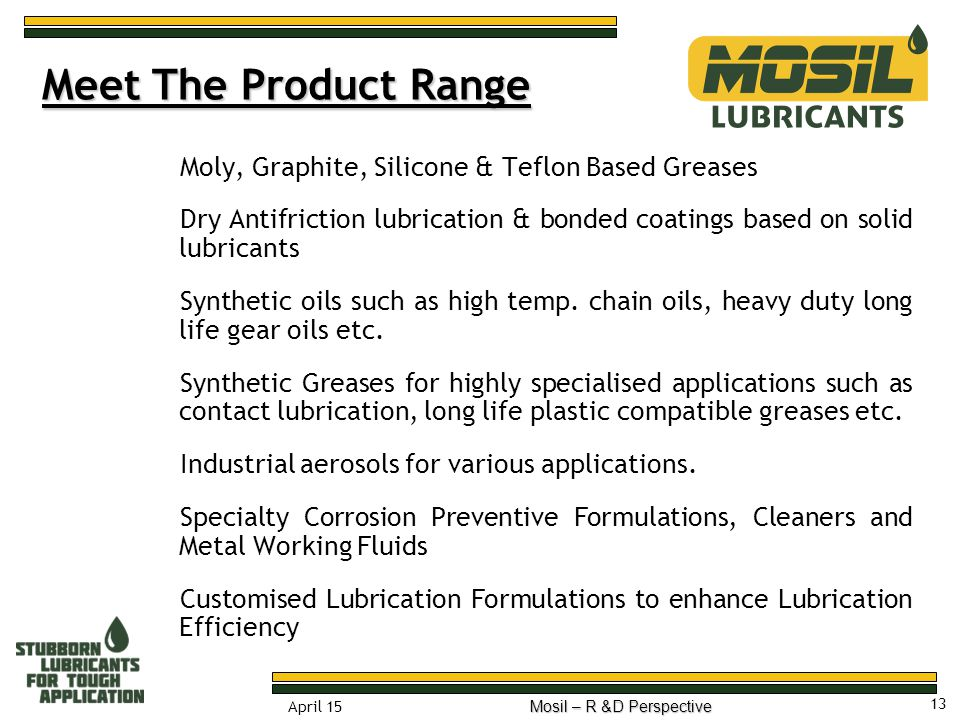 Meet The Product Range Moly, Graphite, Silicone & Teflon Based Greases