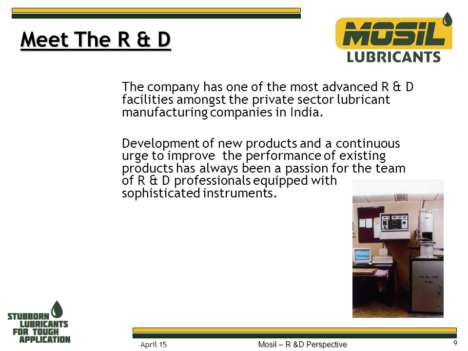 Meet The R & D The company has one of the most advanced R & D facilities amongst the private sector lubricant manufacturing companies in India.