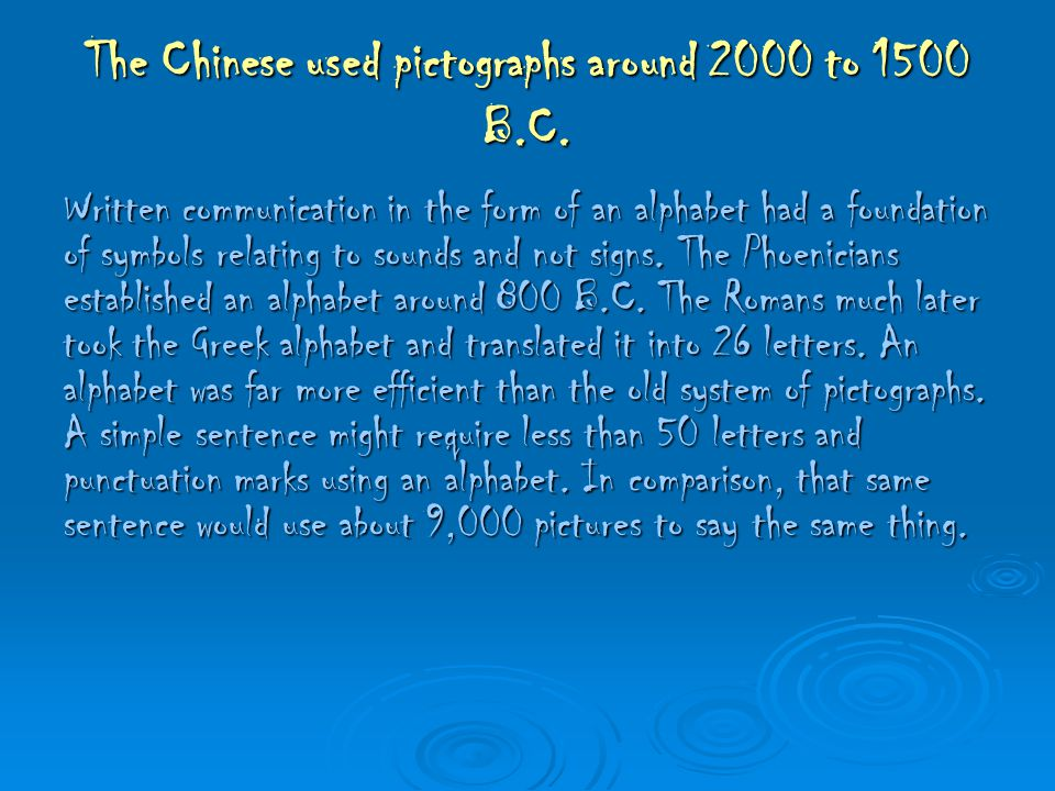 The Chinese used pictographs around 2000 to 1500 B.C.