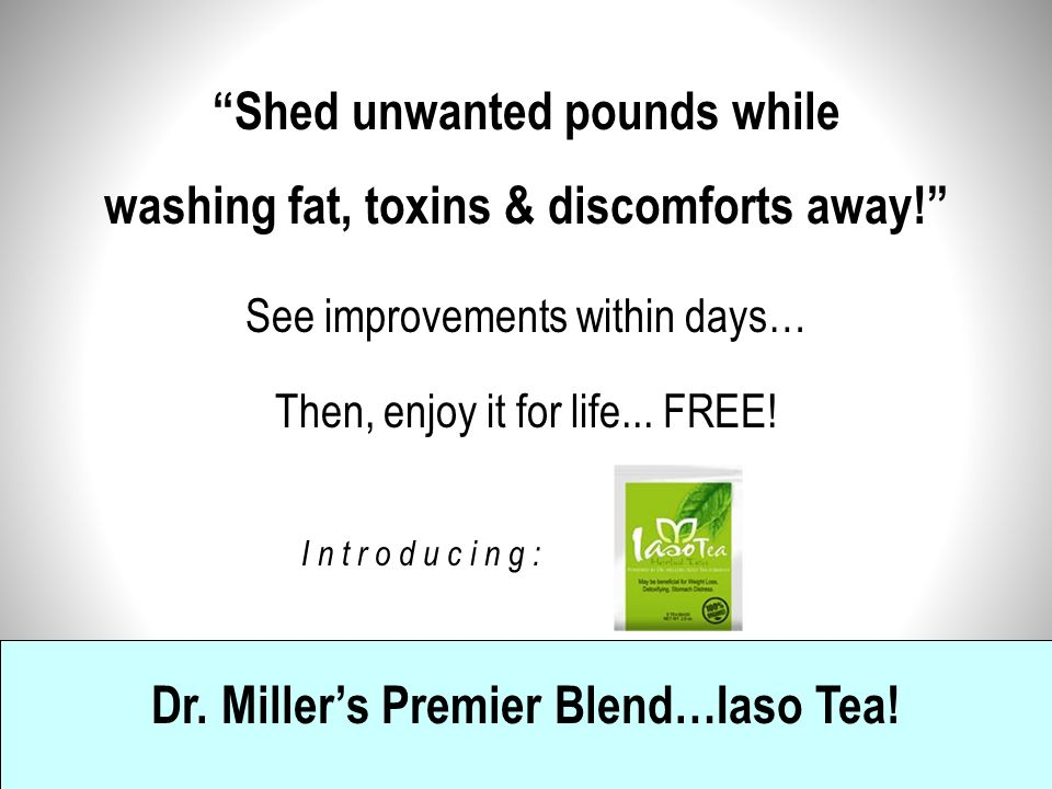 Shed unwanted pounds while washing fat, toxins & discomforts away!