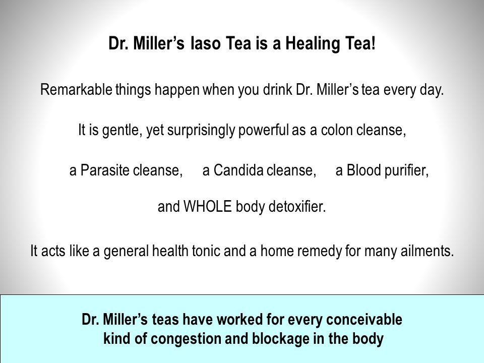 Dr. Miller's Iaso Tea is a Healing Tea!