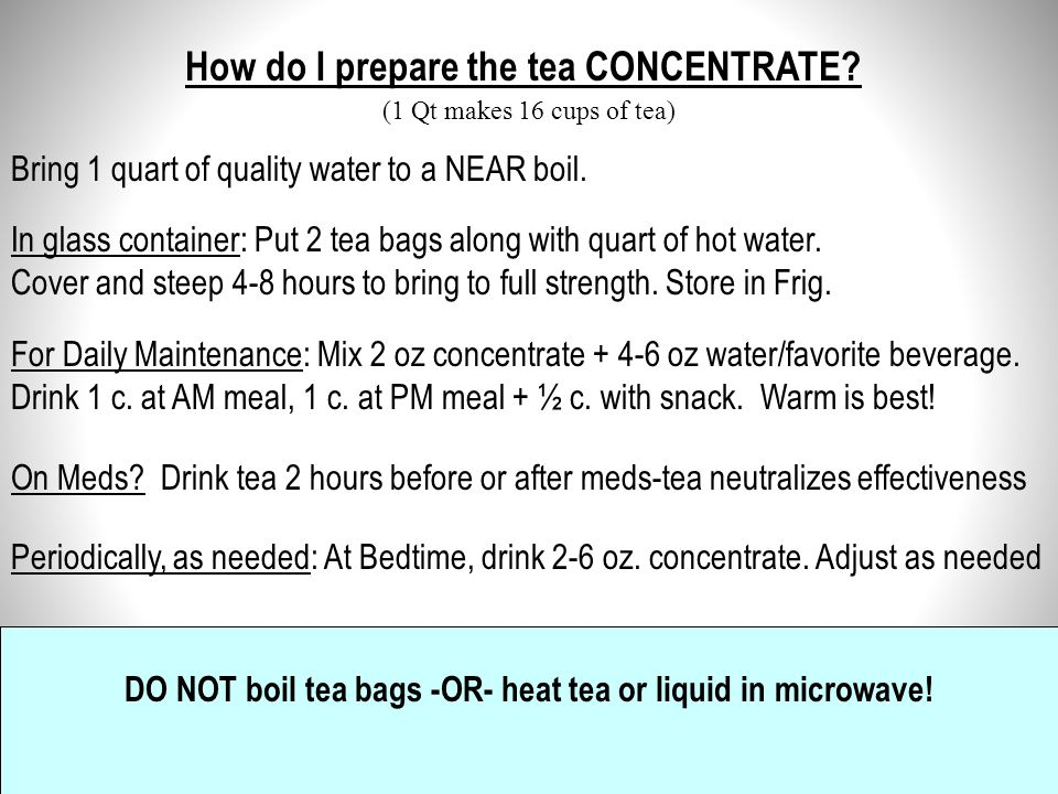 How do I prepare the tea CONCENTRATE
