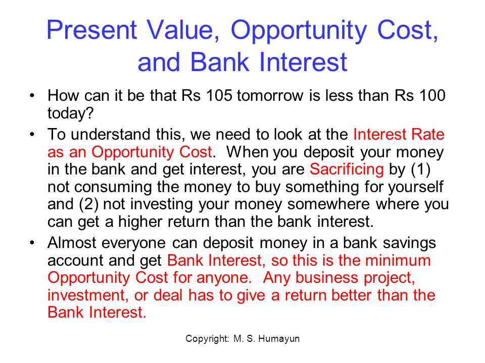 Present Value, Opportunity Cost, and Bank Interest