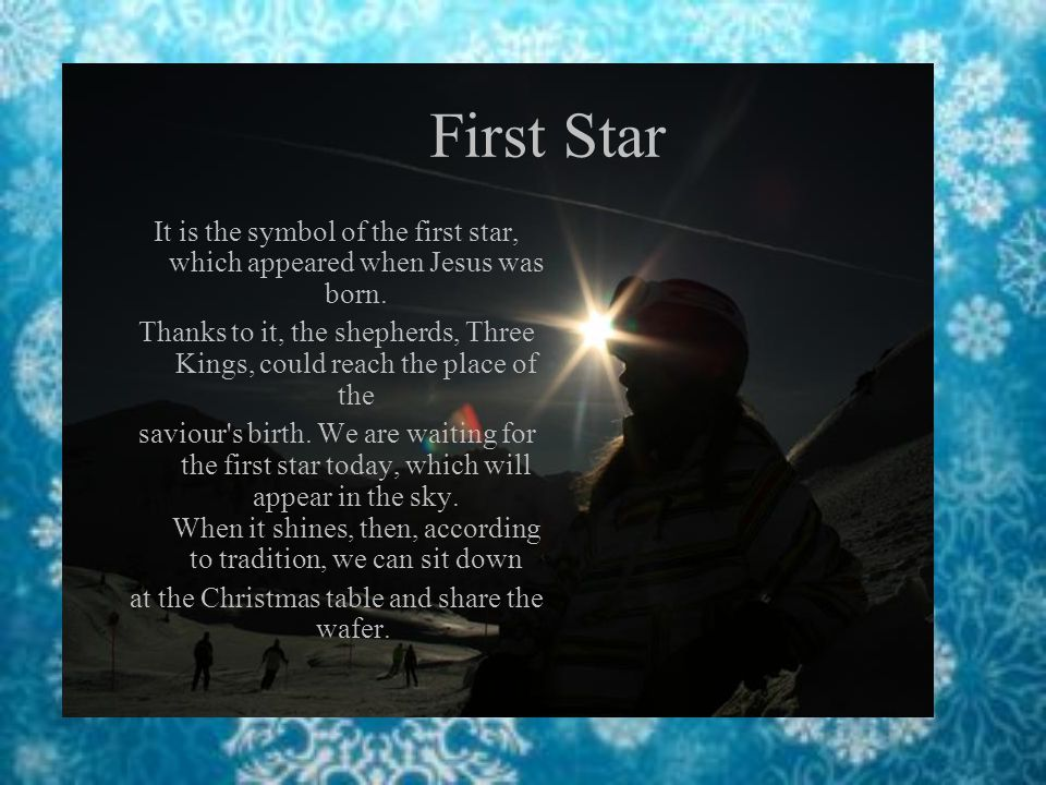 First Star It is the symbol of the first star, which appeared when Jesus was born.