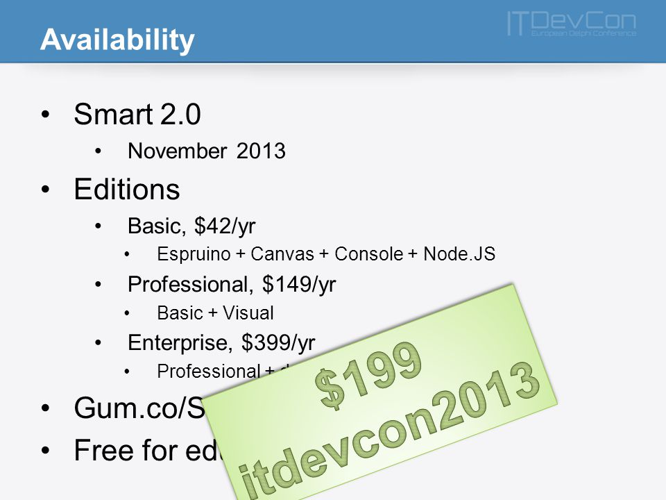 $199 itdevcon2013 Availability Smart 2.0 Editions