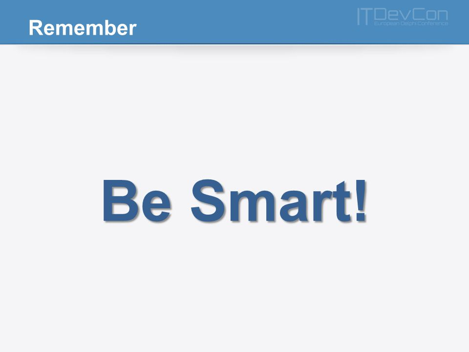 Remember Be Smart!