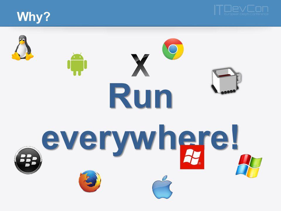 Why Run everywhere!
