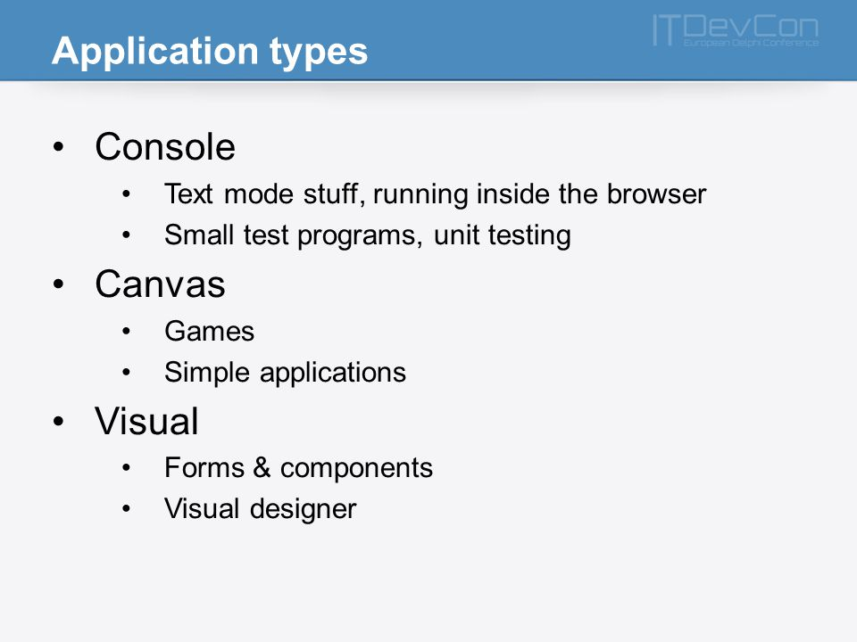 Application types Console Canvas Visual